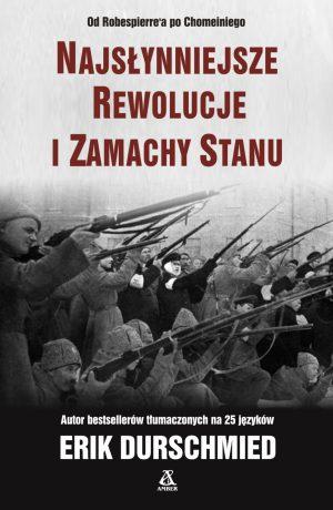 Najsłynniejsze rewolucje i zamachy stanu.