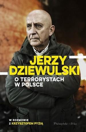 Jerzy Dziewulski o terrorystach